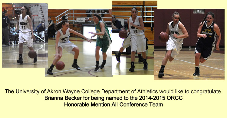 The University of Akron Wayne College Department of Athletics would like to congratulate Brianna Becker for being named to the 2014-2015 ORCC Honorable Mention All-Conference Team